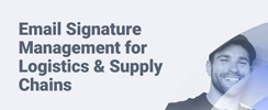 Email Signature Management for Logistics & Supply Chains